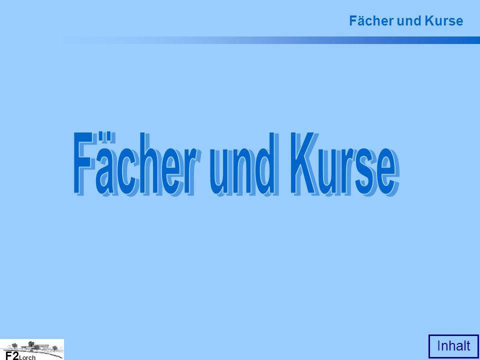 Fächer und Kurse Fächer und Kurse F2Lorch Gymnasium Lorch