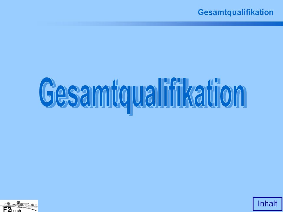 Gesamtqualifikation Gesamtqualifikation
