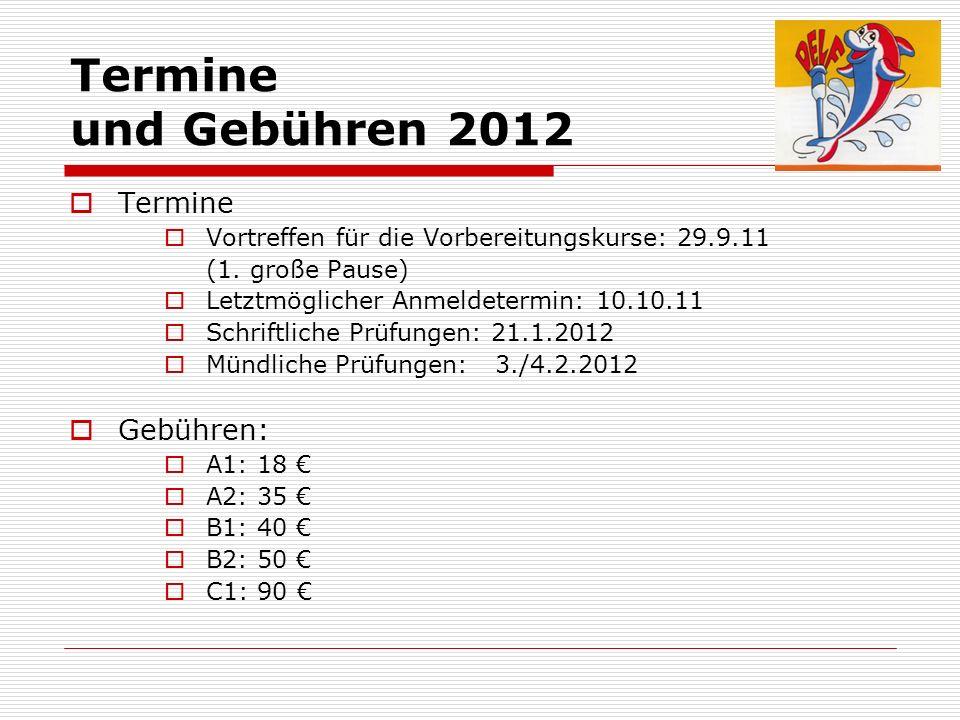 Termine und Gebühren 2012 Termine Gebühren: