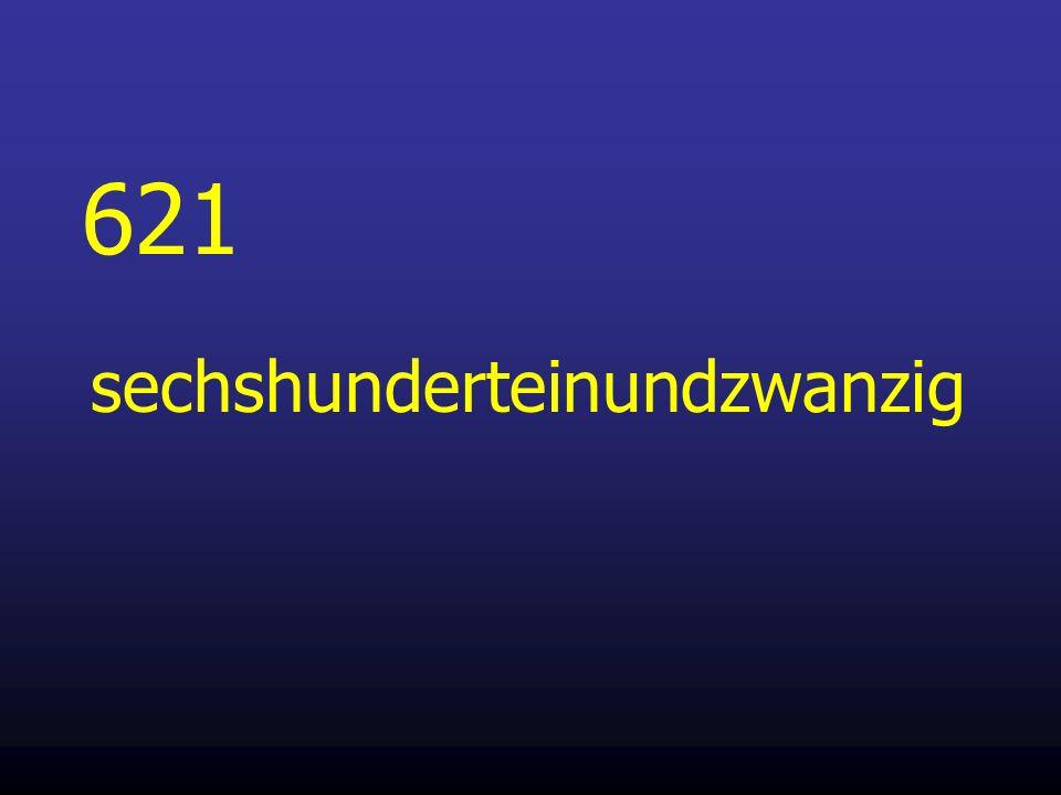 621 sechshunderteinundzwanzig