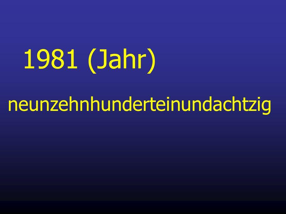 1981 (Jahr) neunzehnhunderteinundachtzig
