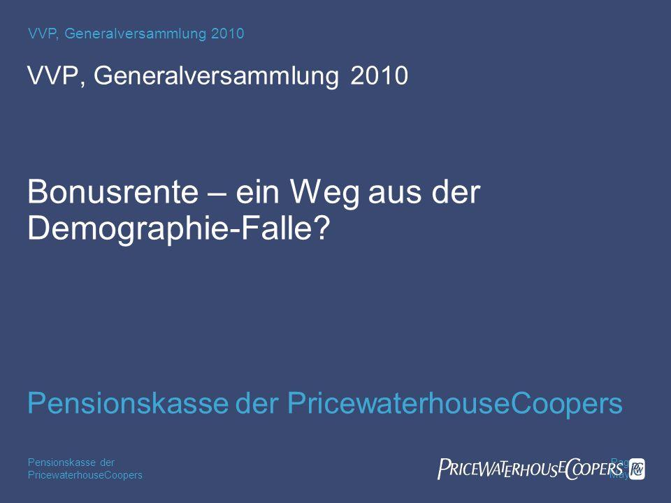 VVP, Generalversammlung 2010 Bonusrente – ein Weg aus der Demographie-Falle.