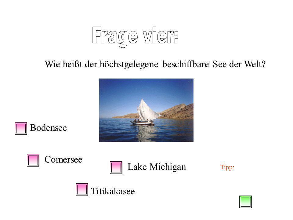 Frage vier: Wie heißt der höchstgelegene beschiffbare See der Welt