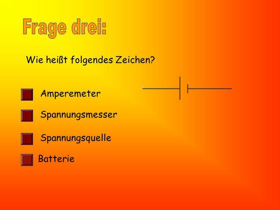 Frage drei: Wie heißt folgendes Zeichen Amperemeter Spannungsmesser