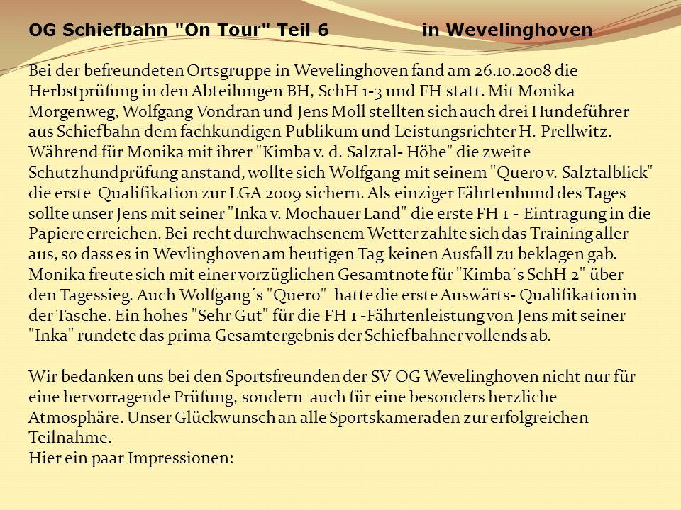 OG Schiefbahn On Tour Teil 6 in Wevelinghoven