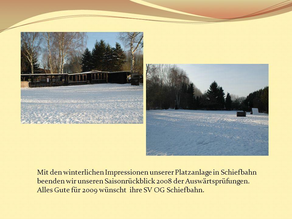 Mit den winterlichen Impressionen unserer Platzanlage in Schiefbahn beenden wir unseren Saisonrückblick 2008 der Auswärtsprüfungen.
