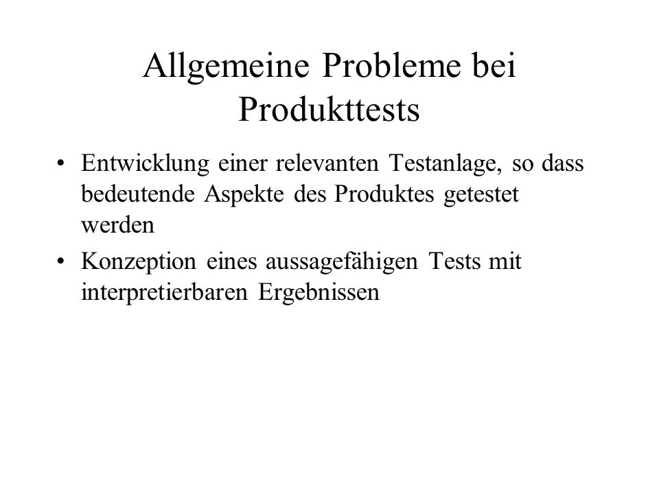 Allgemeine Probleme bei Produkttests