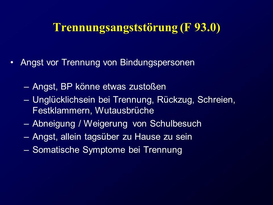 Trennungsangststörung (F 93.0)
