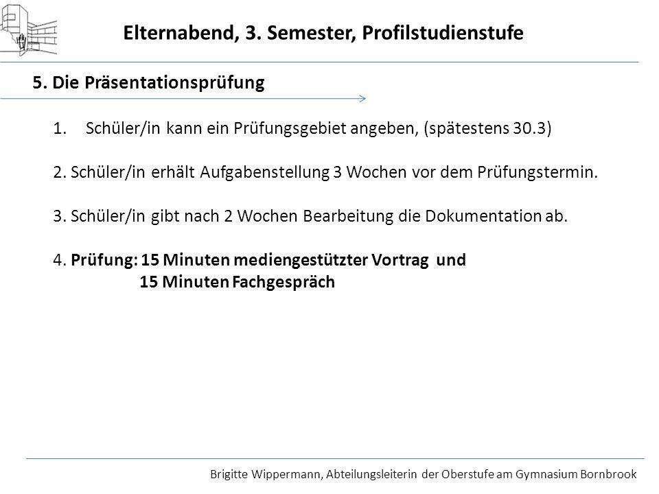 5. Die Präsentationsprüfung