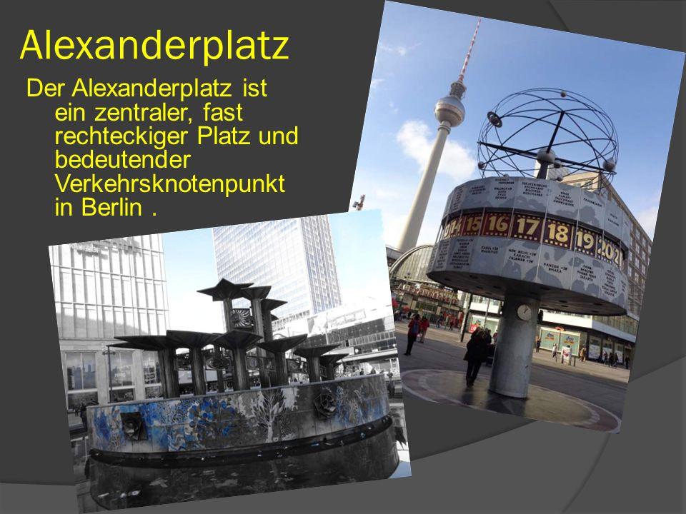 Alexanderplatz Der Alexanderplatz ist ein zentraler, fast rechteckiger Platz und bedeutender Verkehrsknotenpunkt in Berlin .