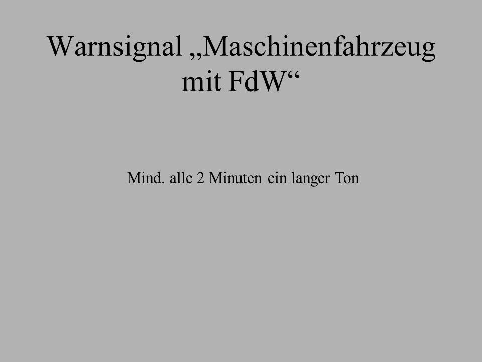 """Warnsignal """"Maschinenfahrzeug mit FdW"""