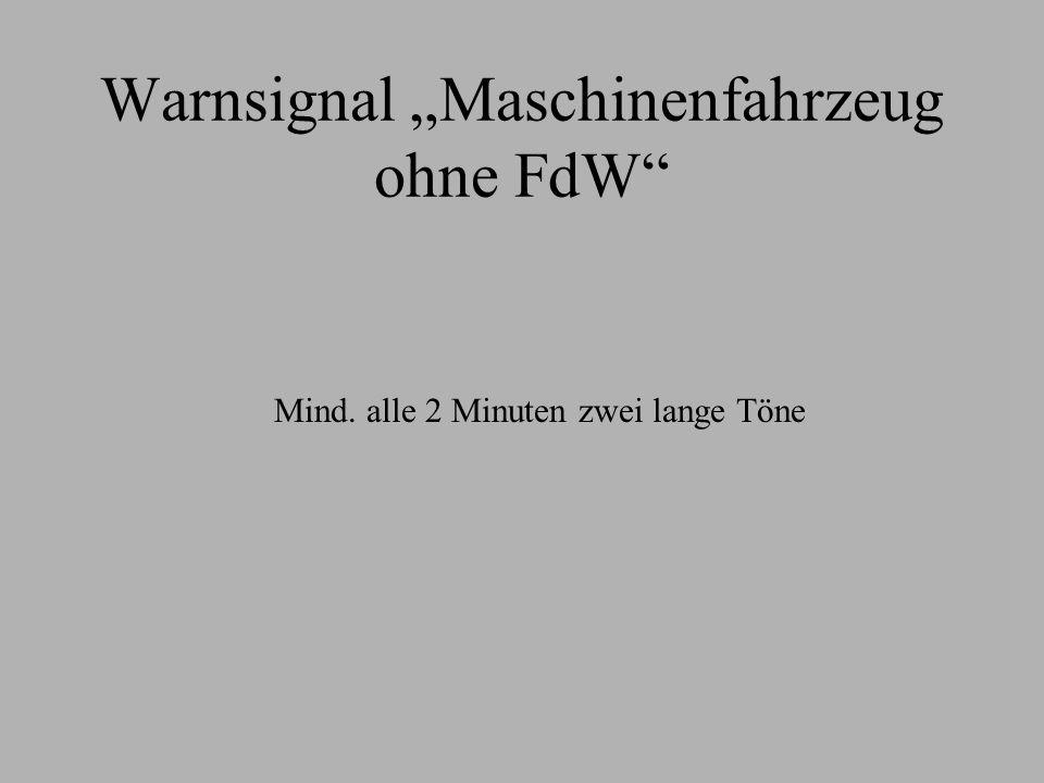 "Warnsignal ""Maschinenfahrzeug ohne FdW"