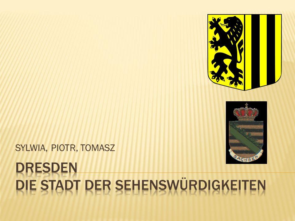 Dresden DIE STADT DER SEHENSWÜRDIGKEITEN