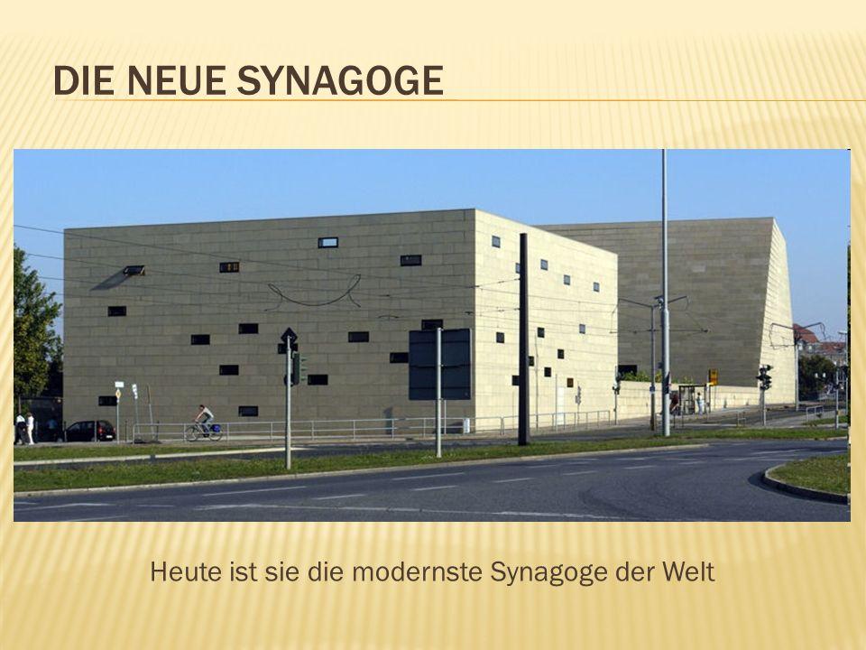 Heute ist sie die modernste Synagoge der Welt