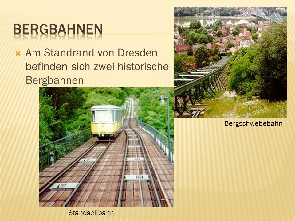 bergbahnen Am Standrand von Dresden befinden sich zwei historische Bergbahnen.