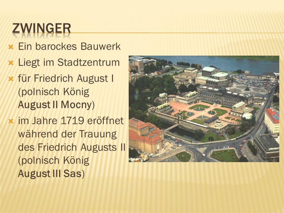 Zwinger Ein barockes Bauwerk Liegt im Stadtzentrum
