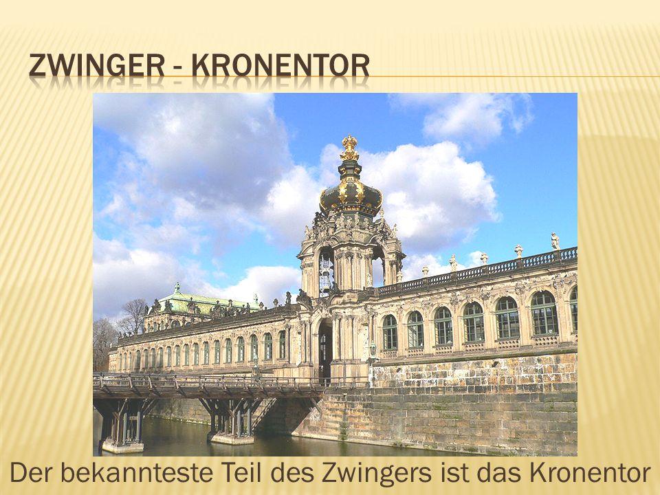 Der bekannteste Teil des Zwingers ist das Kronentor