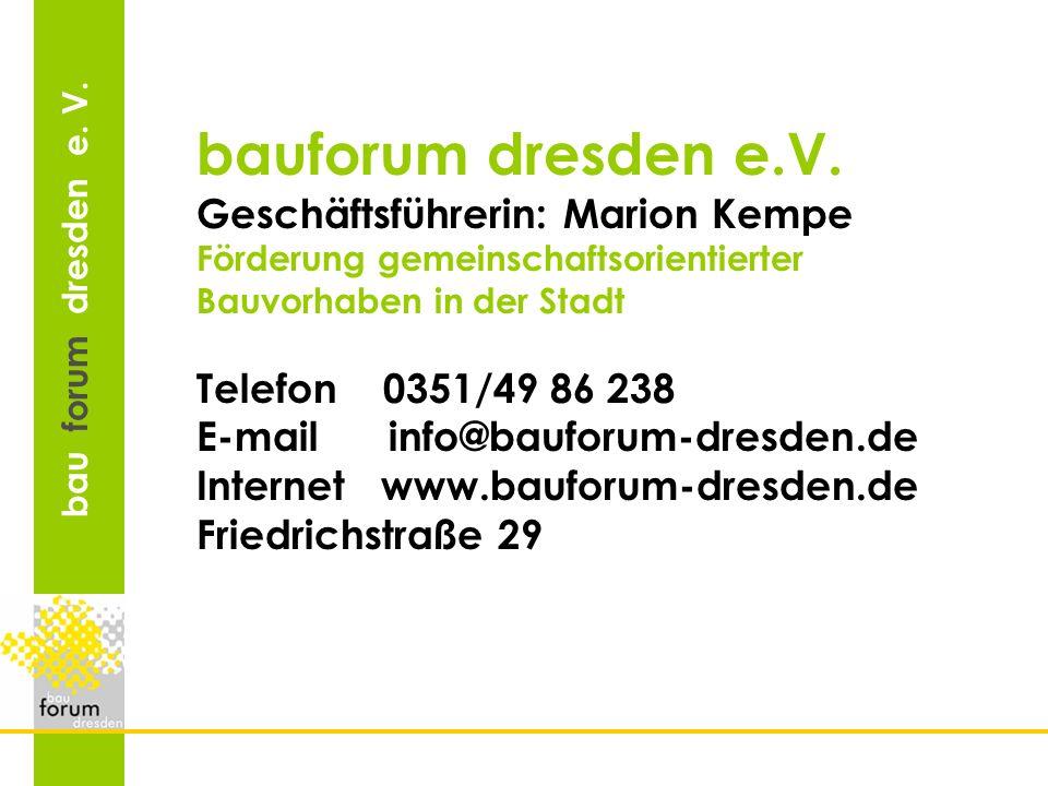 bauforum dresden e.V. Geschäftsführerin: Marion Kempe