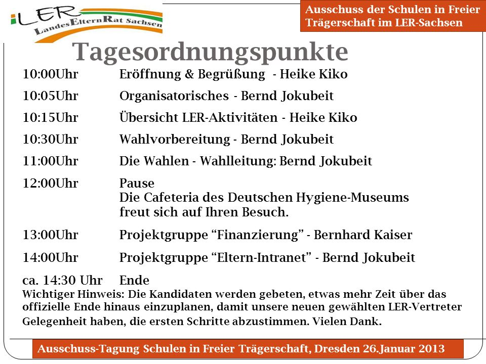 Tagesordnungspunkte 10:00Uhr Eröffnung & Begrüßung - Heike Kiko