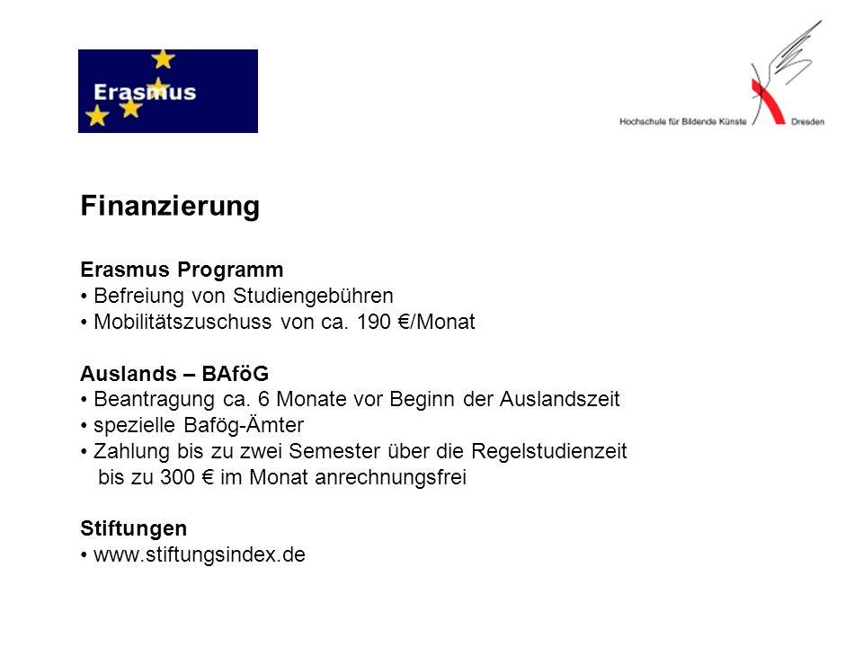 Finanzierung Erasmus Programm • Befreiung von Studiengebühren • Mobilitätszuschuss von ca.