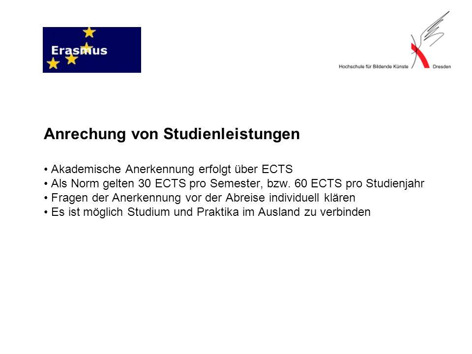 Anrechung von Studienleistungen • Akademische Anerkennung erfolgt über ECTS • Als Norm gelten 30 ECTS pro Semester, bzw.