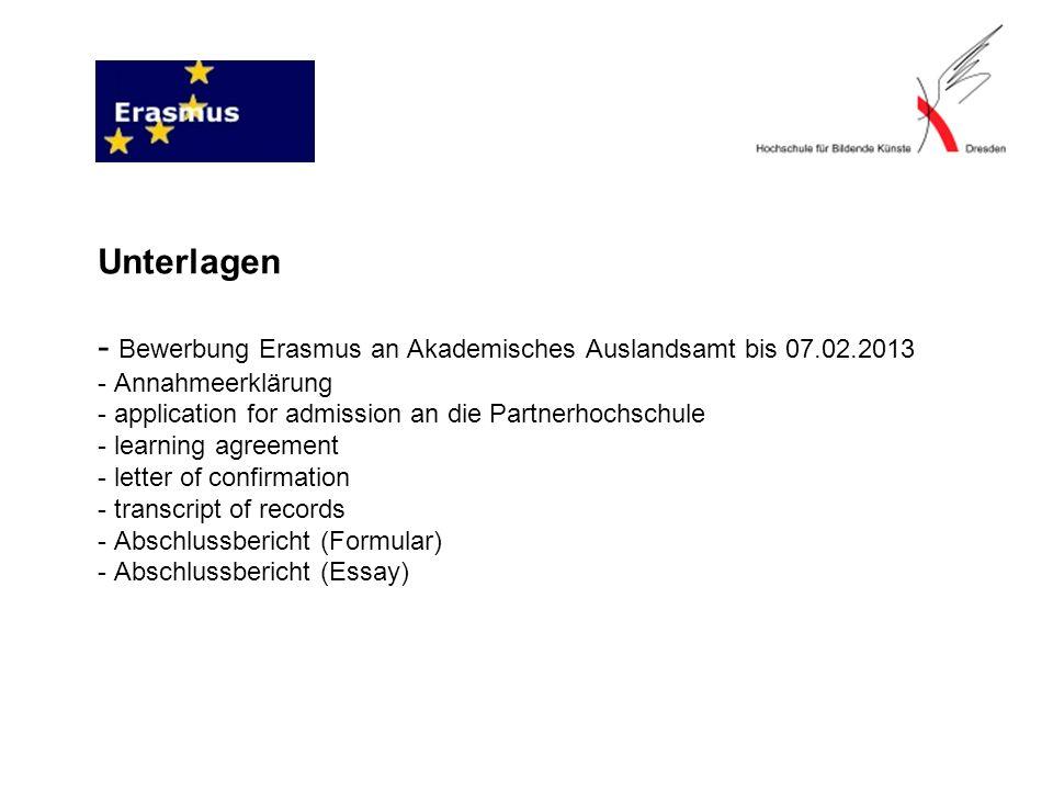 Unterlagen - Bewerbung Erasmus an Akademisches Auslandsamt bis 07. 02