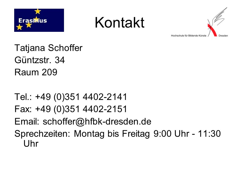 Kontakt Tatjana Schoffer Güntzstr. 34 Raum 209