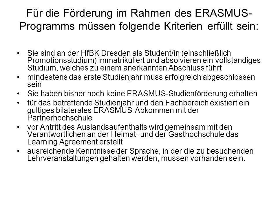 Für die Förderung im Rahmen des ERASMUS-Programms müssen folgende Kriterien erfüllt sein:
