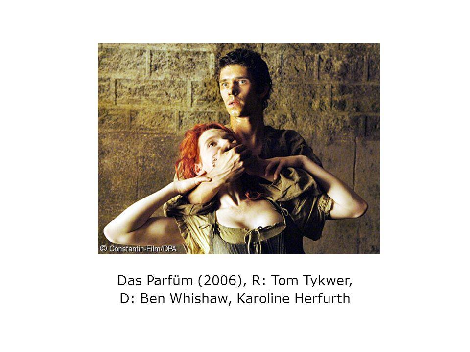 Das Parfüm (2006), R: Tom Tykwer, D: Ben Whishaw, Karoline Herfurth