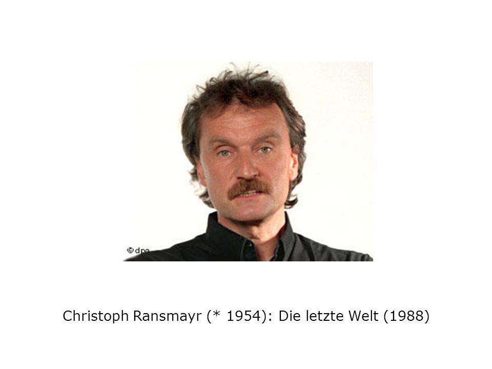 Christoph Ransmayr (* 1954): Die letzte Welt (1988)