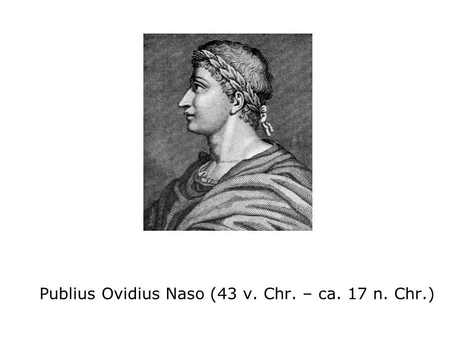 Publius Ovidius Naso (43 v. Chr. – ca. 17 n. Chr.)