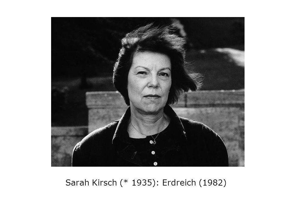 Sarah Kirsch (* 1935): Erdreich (1982)
