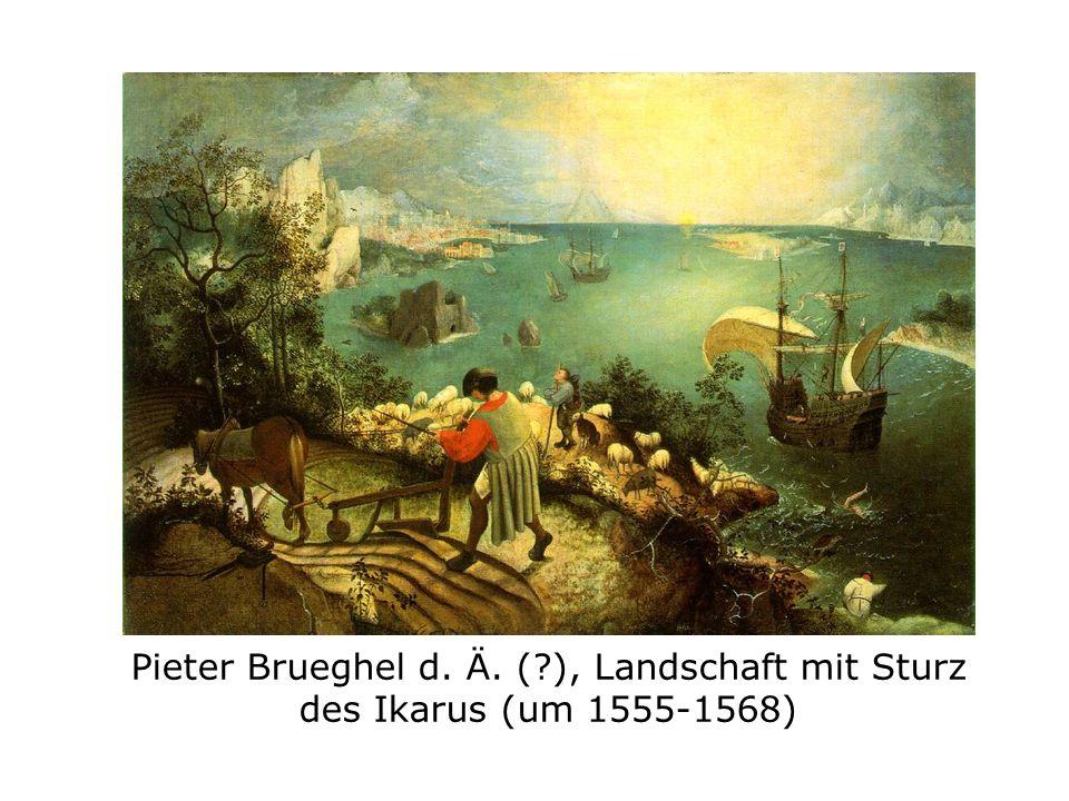 Pieter Brueghel d. Ä. ( ), Landschaft mit Sturz des Ikarus (um 1555-1568)