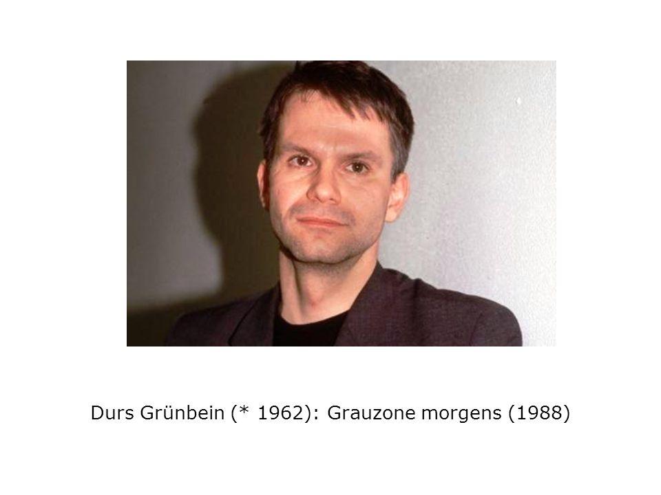Durs Grünbein (* 1962): Grauzone morgens (1988)