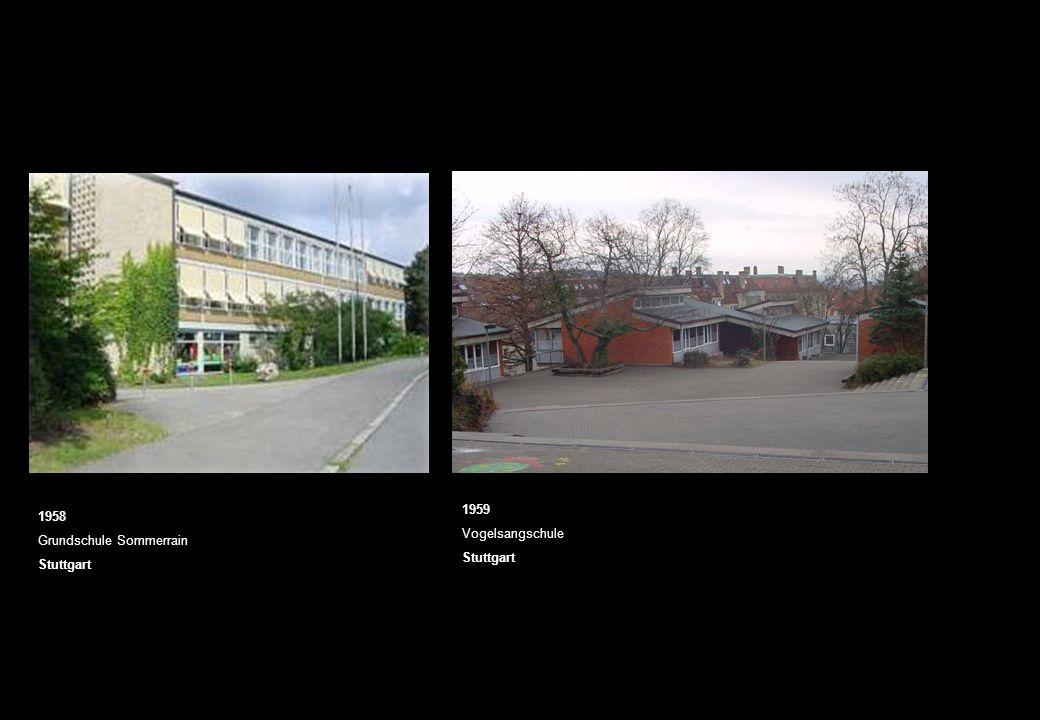 1959 Vogelsangschule Stuttgart 1958 Grundschule Sommerrain Stuttgart
