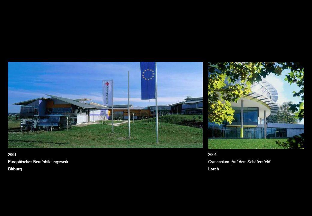 2001 Europäisches Berufsbildungswerk Bitburg 2004 Gymnasium 'Auf dem Schäfersfeld' Lorch