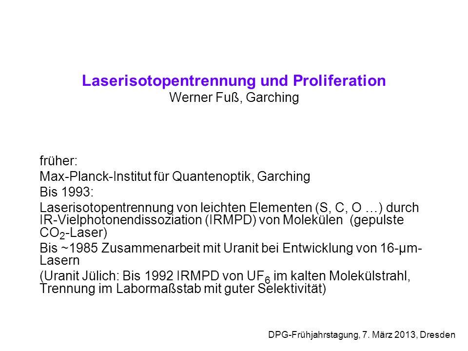 Laserisotopentrennung und Proliferation Werner Fuß, Garching