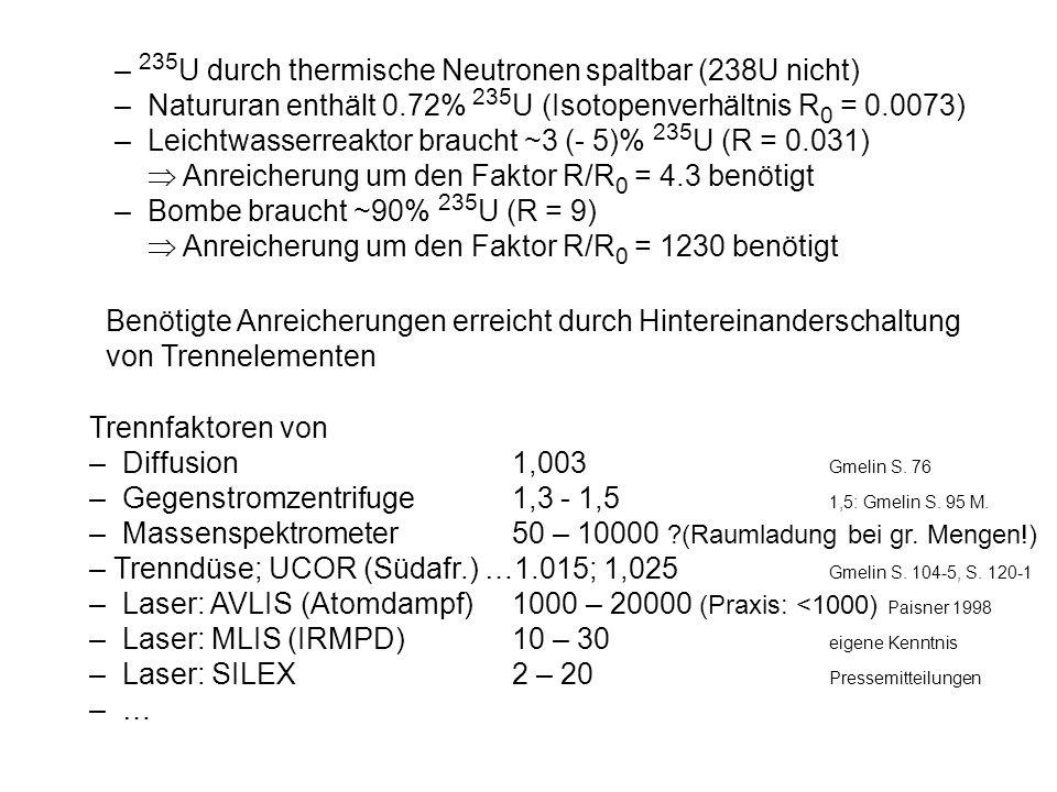 – 235U durch thermische Neutronen spaltbar (238U nicht)