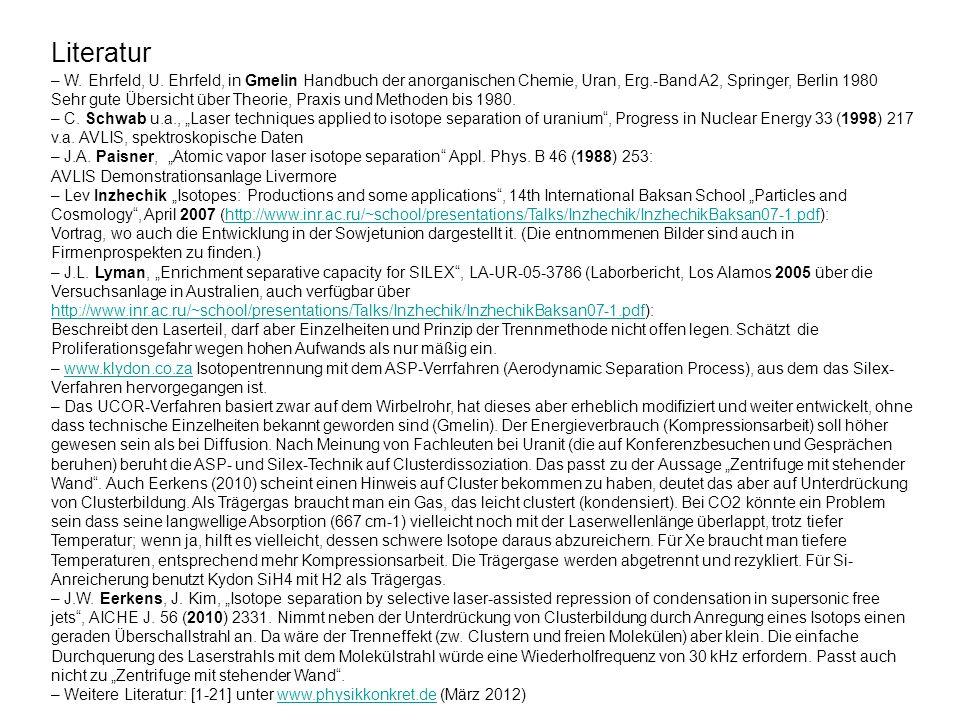 Literatur – W. Ehrfeld, U. Ehrfeld, in Gmelin Handbuch der anorganischen Chemie, Uran, Erg.-Band A2, Springer, Berlin 1980.