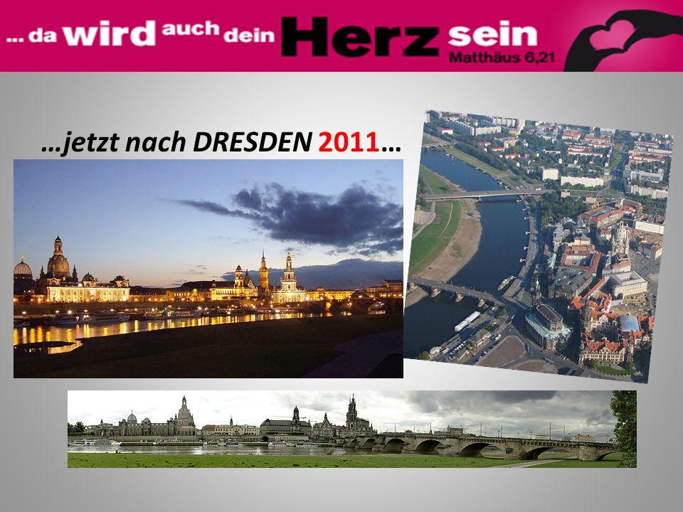 …jetzt nach DRESDEN 2011…