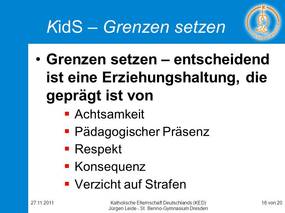 KidS – Grenzen setzen Grenzen setzen – entscheidend ist eine Erziehungshaltung, die geprägt ist von.
