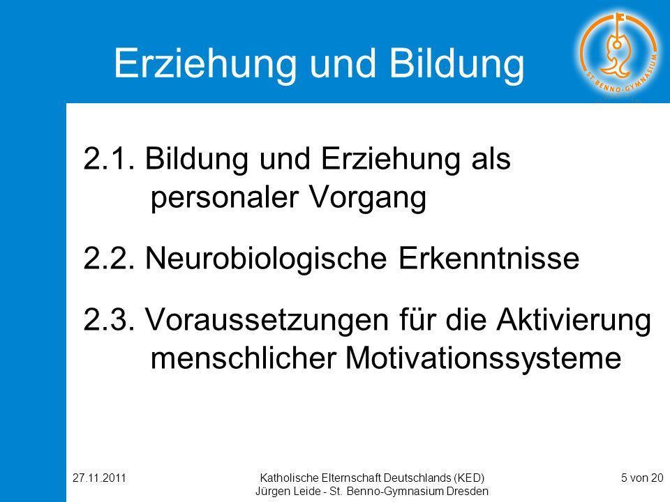 Erziehung und Bildung 2.1. Bildung und Erziehung als personaler Vorgang. 2.2. Neurobiologische Erkenntnisse.