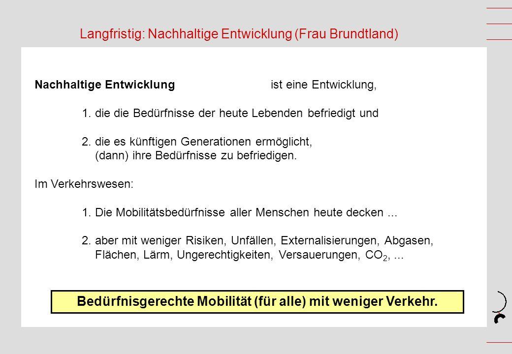 Langfristig: Nachhaltige Entwicklung (Frau Brundtland)