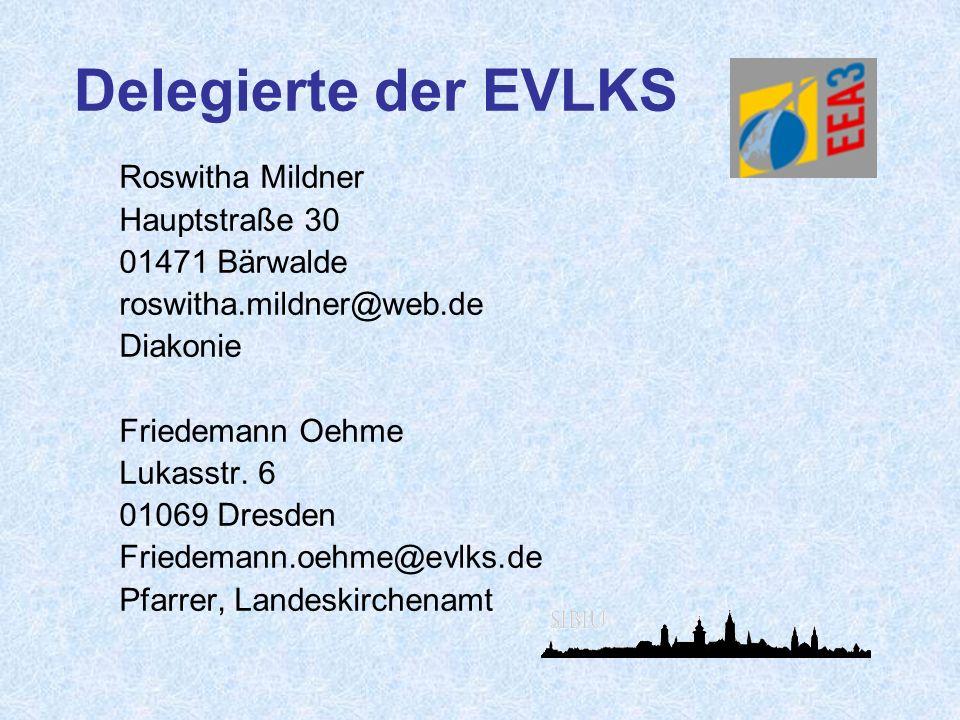 Delegierte der EVLKS Roswitha Mildner Hauptstraße 30 01471 Bärwalde