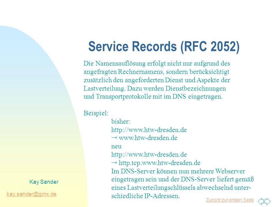Service Records (RFC 2052) Die Namensauflösung erfolgt nicht nur aufgrund des. angefragten Rechnernamens, sondern berücksichtigt.