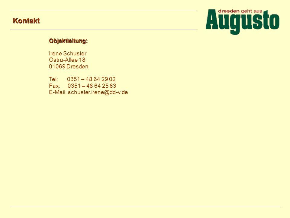 Kontakt Objektleitung: Irene Schuster Ostra-Allee 18 01069 Dresden