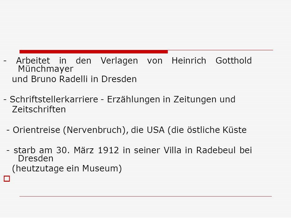 - Arbeitet in den Verlagen von Heinrich Gotthold Münchmayer