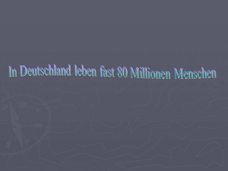 In Deutschland leben fast 80 Millionen Menschen