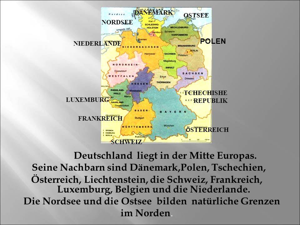 Die Nordsee und die Ostsee bilden natürliche Grenzen im Norden.