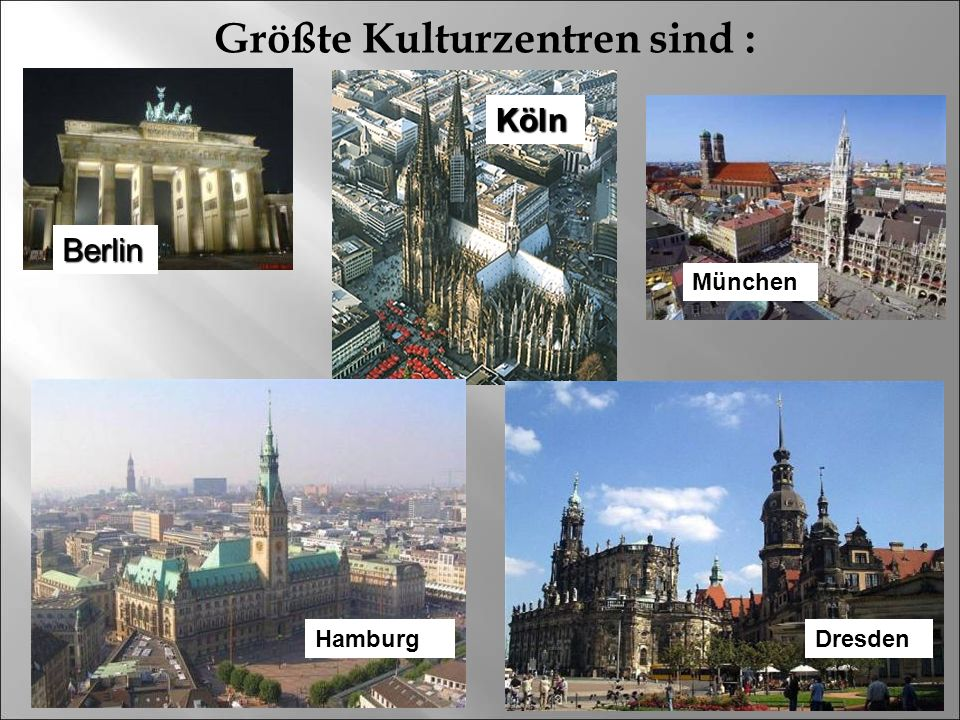 Größte Kulturzentren sind :